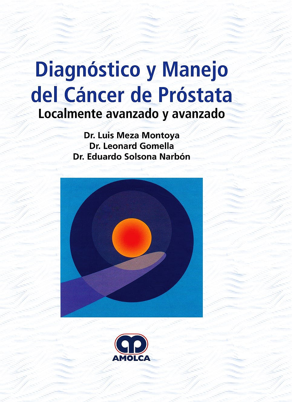 Portada del libro 9789588950747 Diagnóstico y Manejo del Cáncer de Próstata. Localmente Avanzado y Avanzado