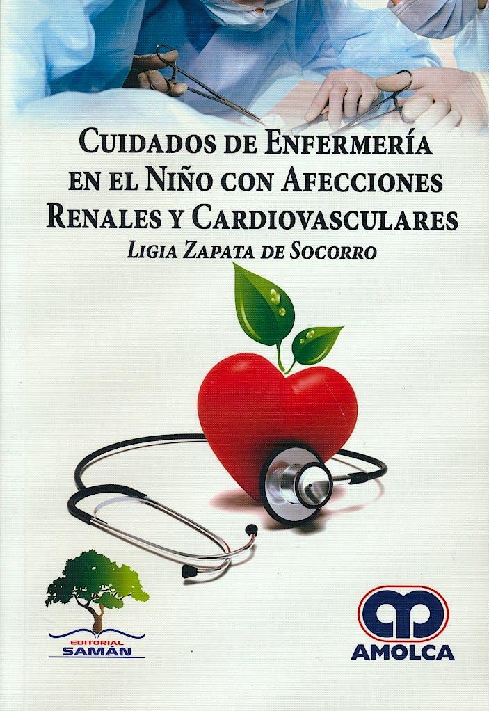 Portada del libro 9789588950778 Cuidados de Enfermería en el Niño con Afecciones Renales y Cardiovasculares
