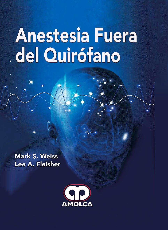 Portada del libro 9789588950914 Anestesia Fuera del Quirófano