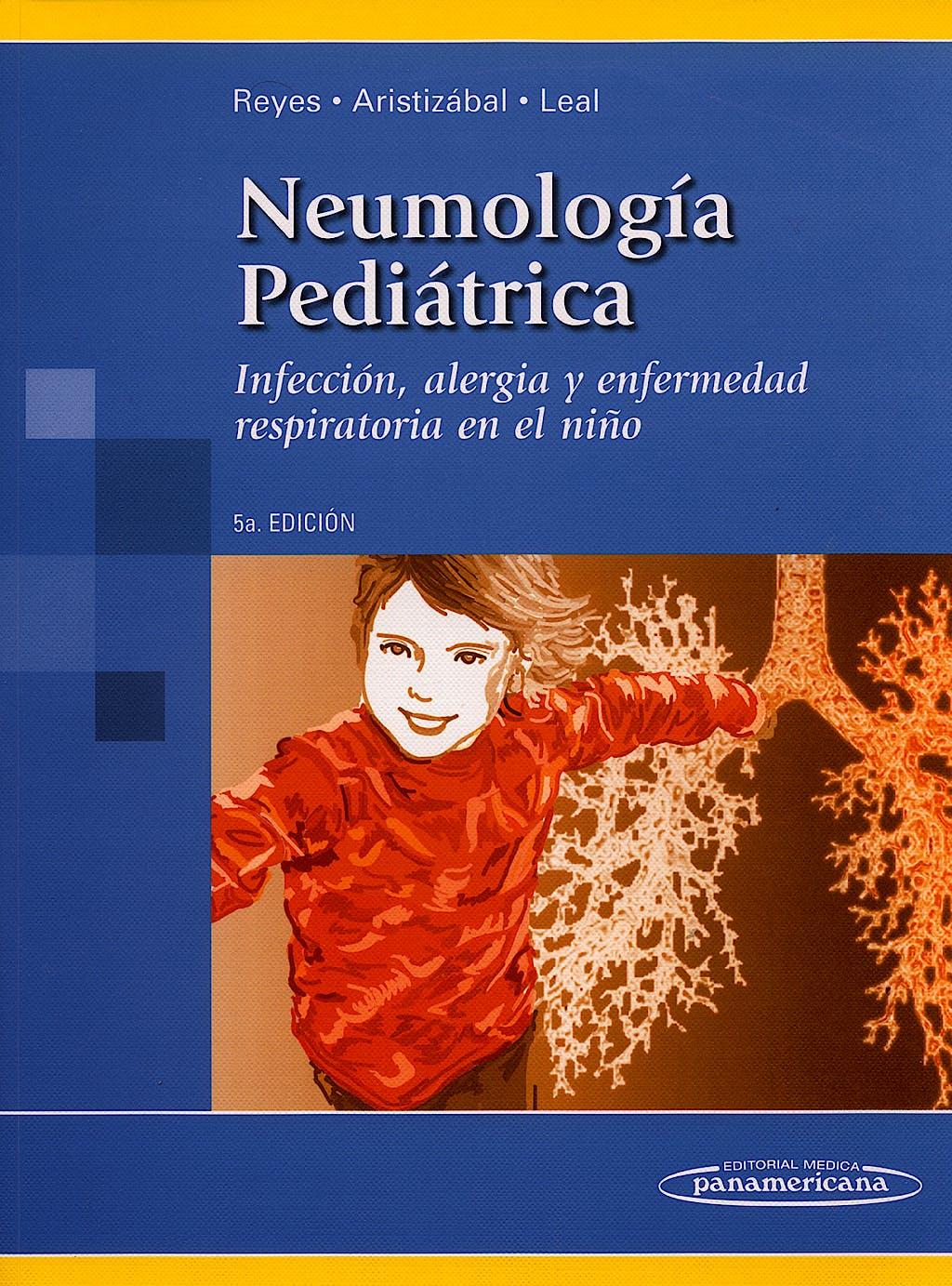 Portada del libro 9789589181966 Neumología Pediátrica. Infección, Alergia y Enfermedad Respiratoria en el Niño