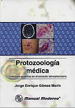 Portada del libro 9789589446324 Protozoologia Medica. Protozoos Parasitos en el Contexto Latinoamericano