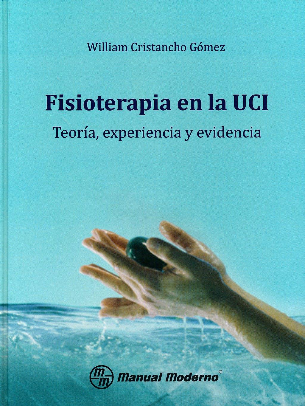 Portada del libro 9789589446676 Fisioterapia en la UCI. Teoría, Experiencia y Evidencia