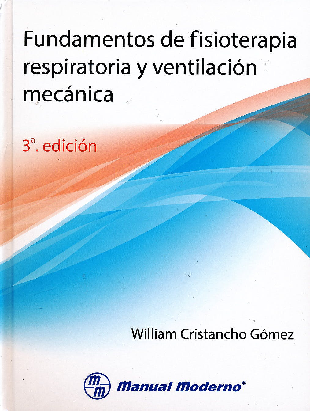 Portada del libro 9789589446836 Fundamentos de Fisioterapia Respiratoria y Ventilación Mecánica