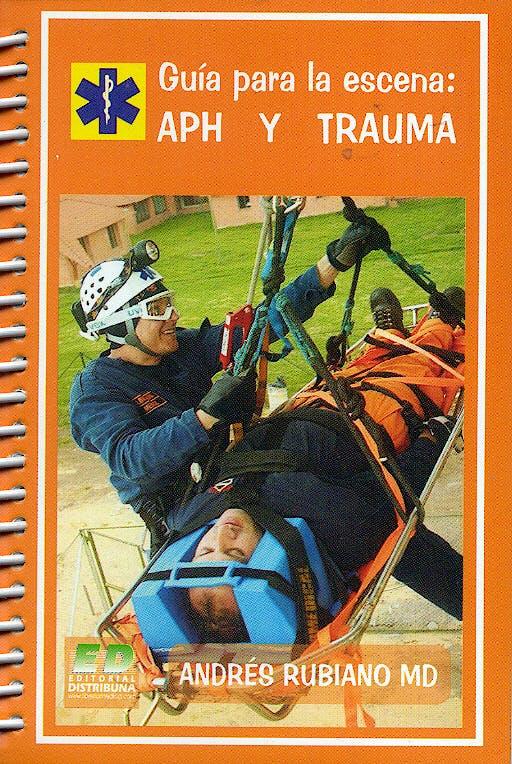 Portada del libro 9789589768099 Guía para la Escena: APH y Trauma