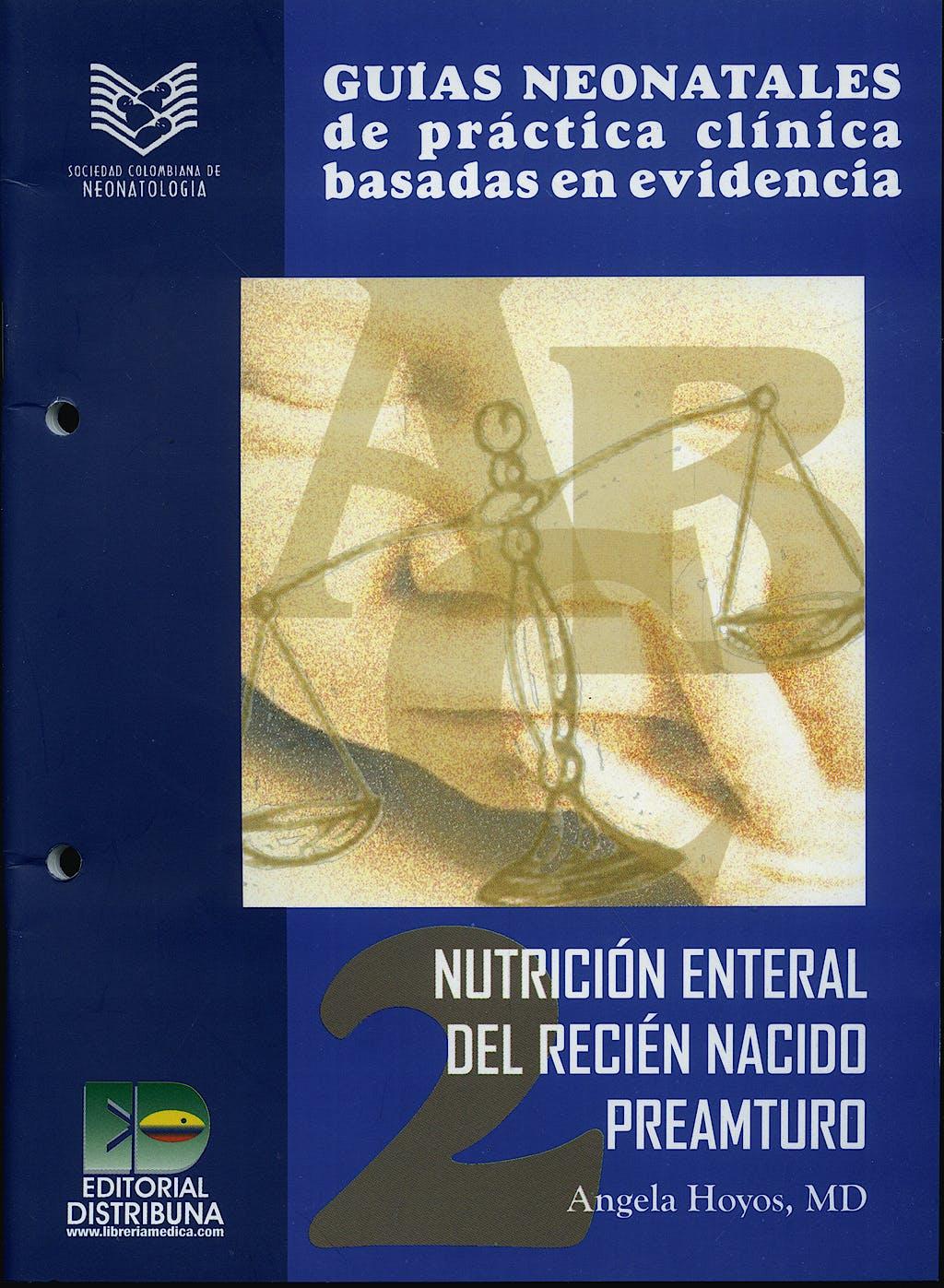 Portada del libro 9789589776452 Guias Neonatales de Practica Clinica Basadas en Evidencia, 2. Nutricion Enteral del Recien Nacido Prematuro