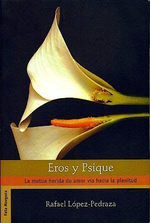 Portada del libro 9789686757132 Eros y Psique. la Mutua Herida de Amor via hacia la Plenitud
