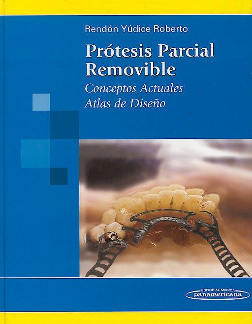 Portada del libro 9789687988634 Prótesis Parcial Removible. Conceptos Actuales. Atlas de Diseño
