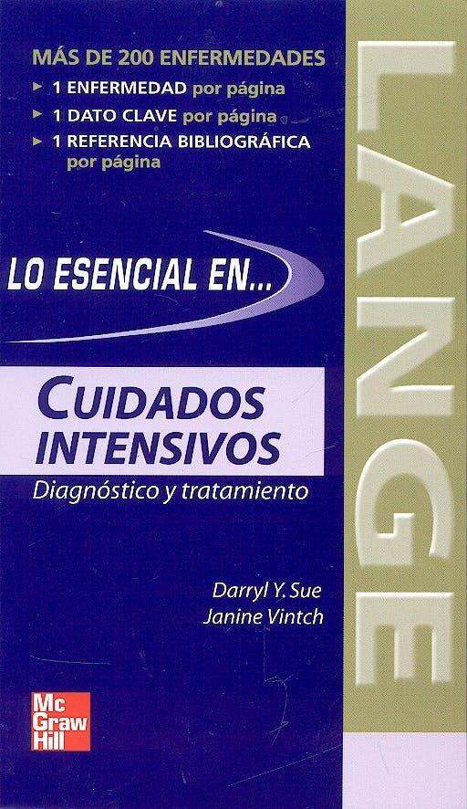 Portada del libro 9789701055120 Lo Esencial en Cuidados Intensivos. Diagnostico y Tratamiento