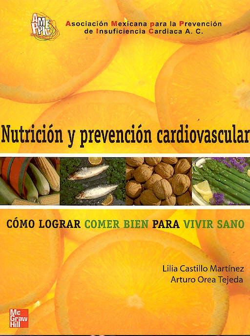 Portada del libro 9789701057438 Nutricion y Prevencion Cardiovascular. como Lograr Comer bien para Vivir Sano