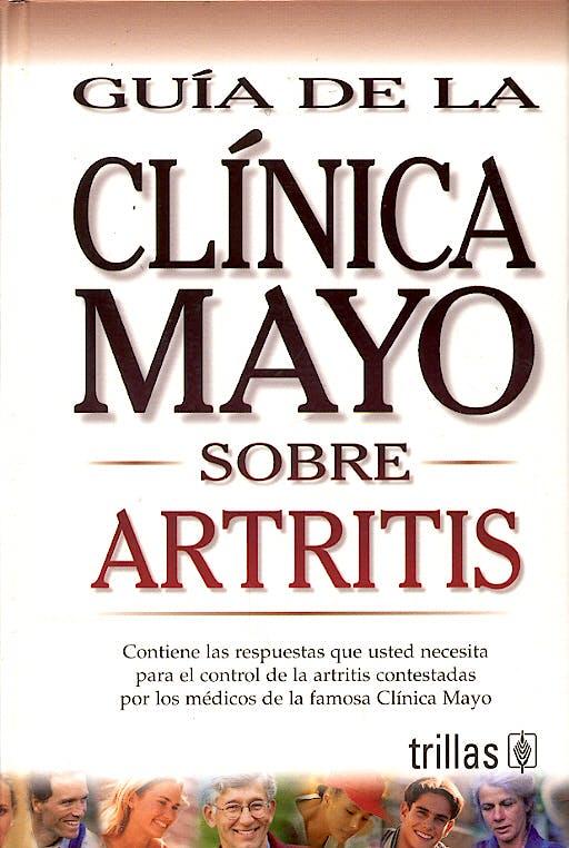 Portada del libro 9789706551597 Guia de la Clinica Mayo sobre Artritis