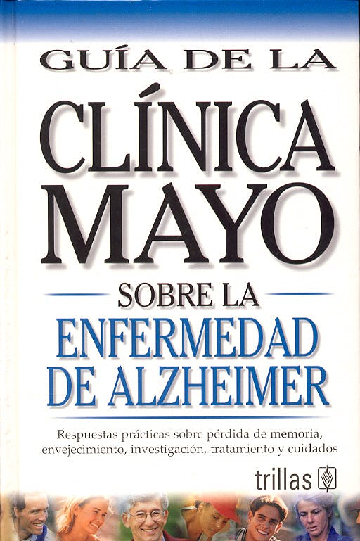 Portada del libro 9789706555854 Guia de la Clinica Mayo sobre la Enfermedad de Alzheimer