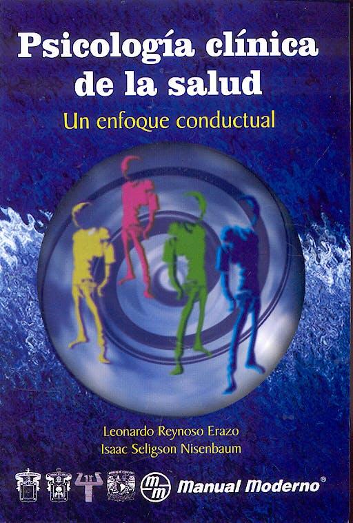 Portada del libro 9789707290976 Psicologia Clinica de la Salud. un Enfoque Conductual