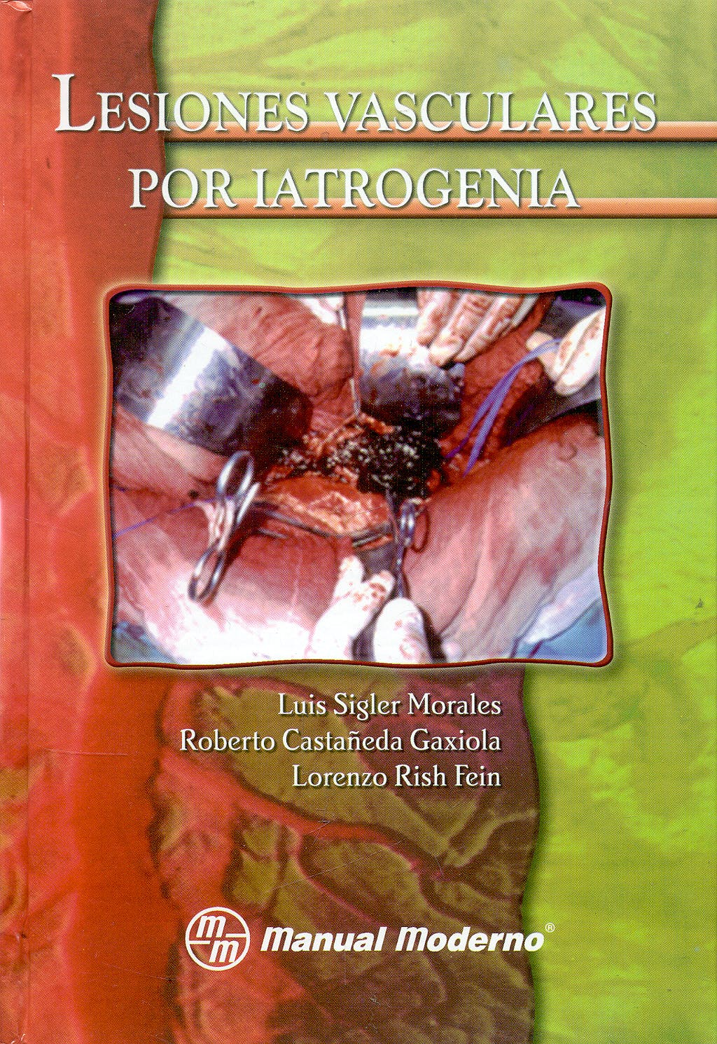 Portada del libro 9789707291003 Lesiones Vasculares por Iatrogenia