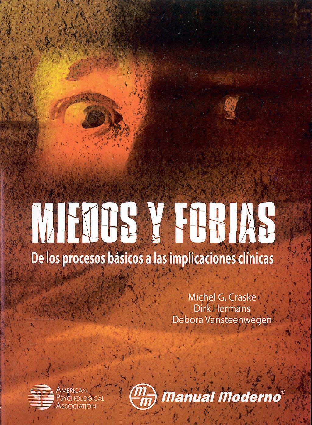 Portada del libro 9789707293588 Miedos y Fobias. de los Procesos Basicos a las Implicaciones Clinicas
