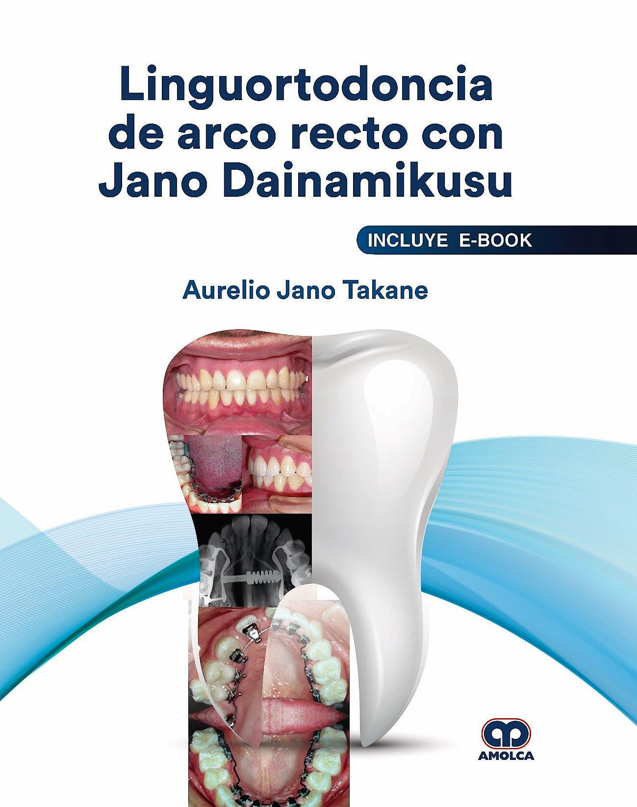 Portada del libro 9789804300561 Linguortodoncia de Arco Recto con Jano Dainamikusu (Incluye E-Book)