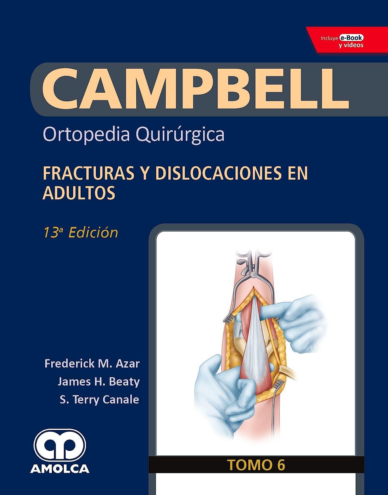 Portada del libro 9789804300608 CAMPBELL Ortopedia Quirúrgica, Tomo 6: Fracturas y Dislocaciones en Adultos + E-Book y Videos