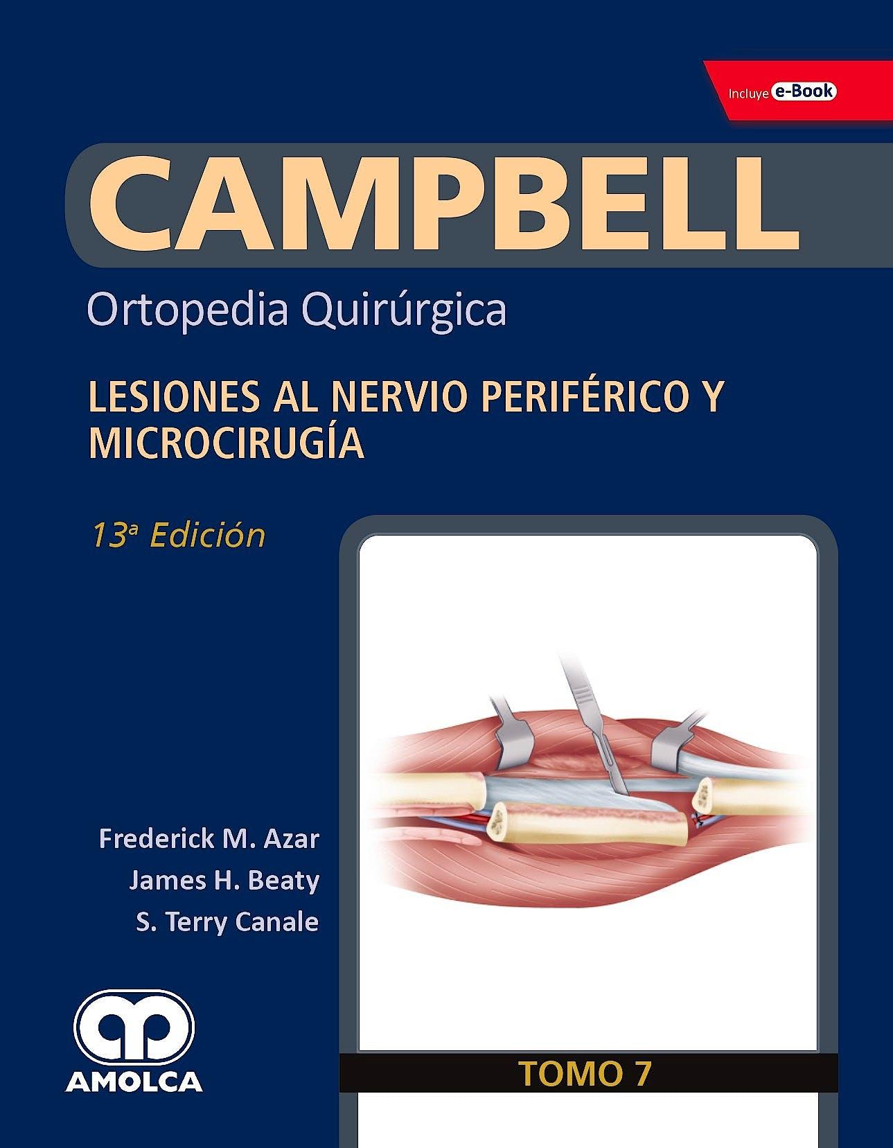 Portada del libro 9789804300622 CAMPBELL Ortopedia Quirúrgica, Tomo 7: Lesiones al Nervio Periférico y Microcirugía