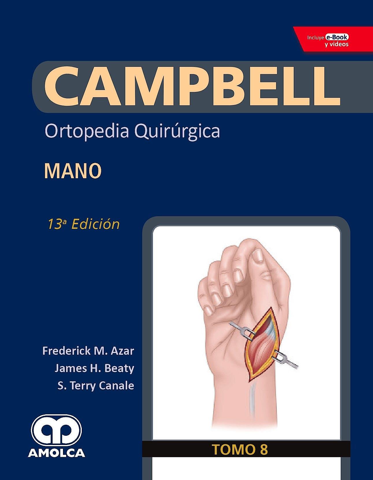 Portada del libro 9789804300646 CAMPBELL Ortopedia Quirúrgica, Tomo 8: Mano + E-Book y Videos