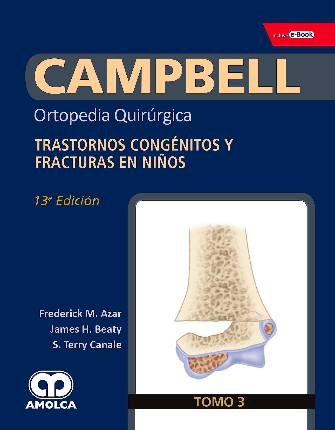 Portada del libro 9789804300929 CAMPBELL Ortopedia Quirúrgica, Tomo 3: Trastornos Congénitos y Fracturas en Niños + E-Book, Referencias y Videos