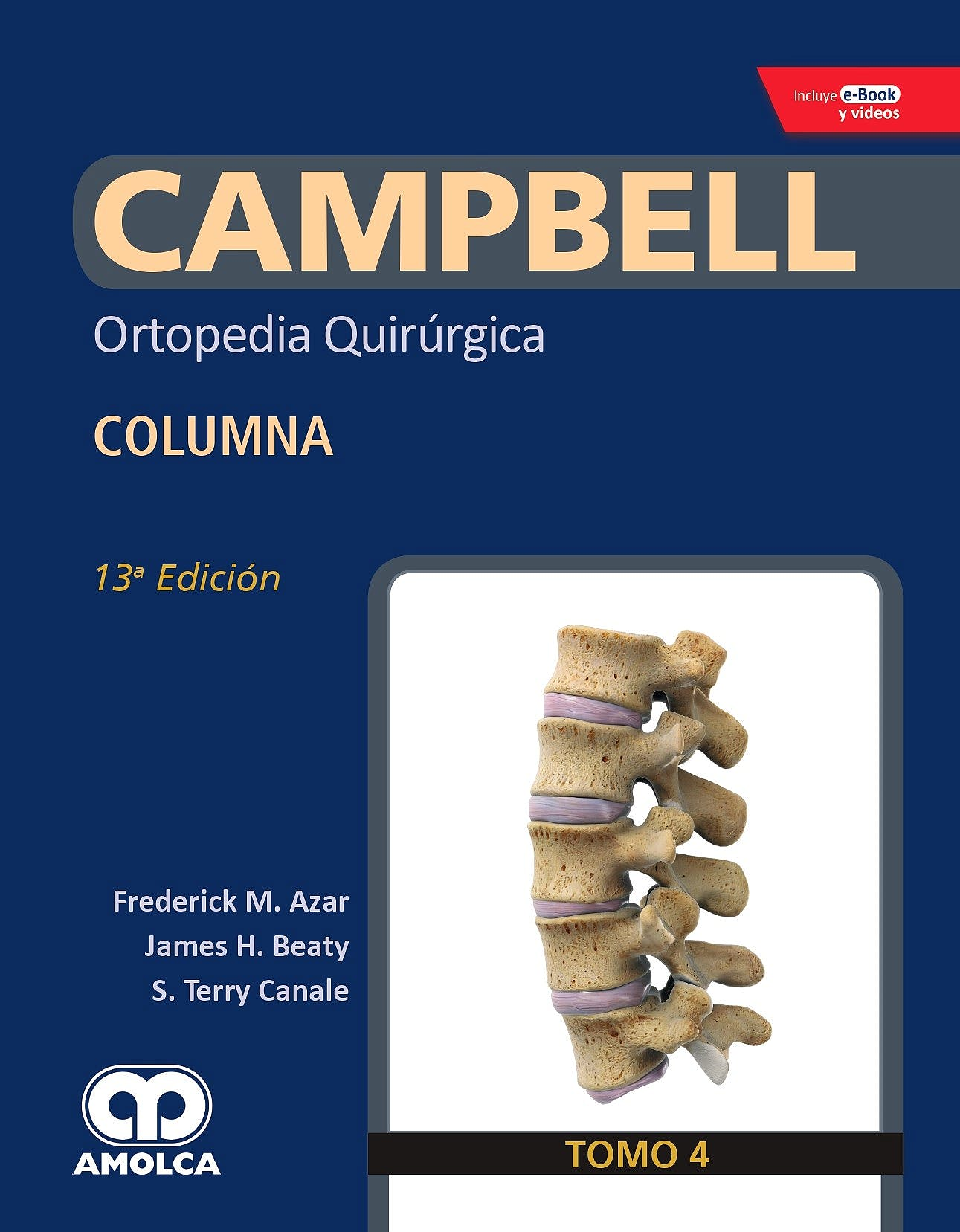 Portada del libro 9789804300943 CAMPBELL Ortopedia Quirúrgica, Tomo 4: Columna + E-Book y Videos