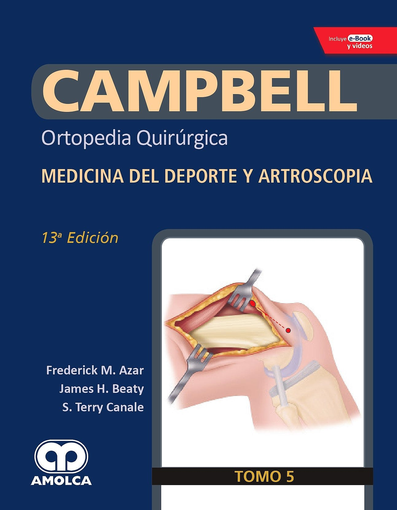 Portada del libro 9789804300967 CAMPBELL Ortopedia Quirúrgica, Tomo 5: Medicina del Deporte y Artroscopia + E-Book y Videos