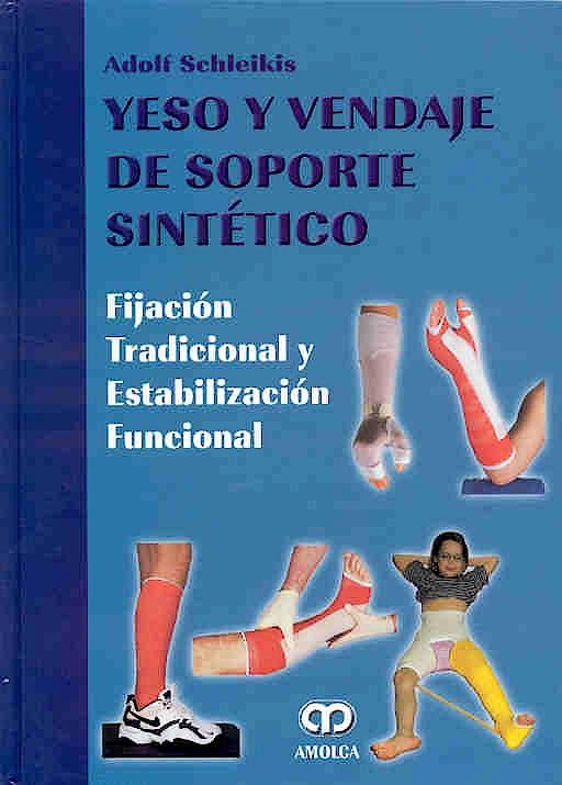Portada del libro 9789806184909 Yeso y Vendaje de Soporte Sintético. Fijación Tradicional y Estabilización Funcional