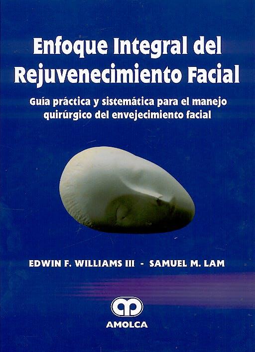 Portada del libro 9789806574380 Enfoque Integral del Rejuvenecimiento Facial. Guia Practica y Sistematica para el Manejo Quirurgico del Envejecimiento Facial