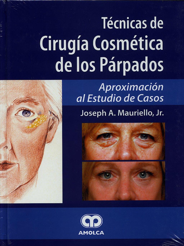 Portada del libro 9789806574458 Técnicas de Cirugía Cosmética de los Párpados. Aproximación al Estudio de Casos