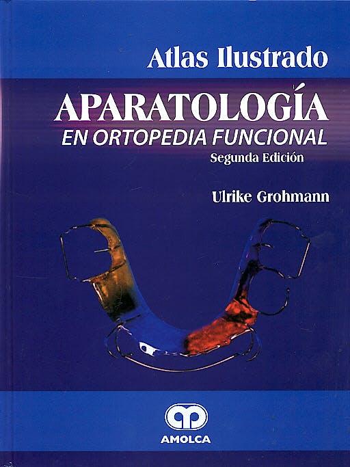 Portada del libro 9789806574649 Aparatología en Ortopedia Funcional. Atlas Ilustrado