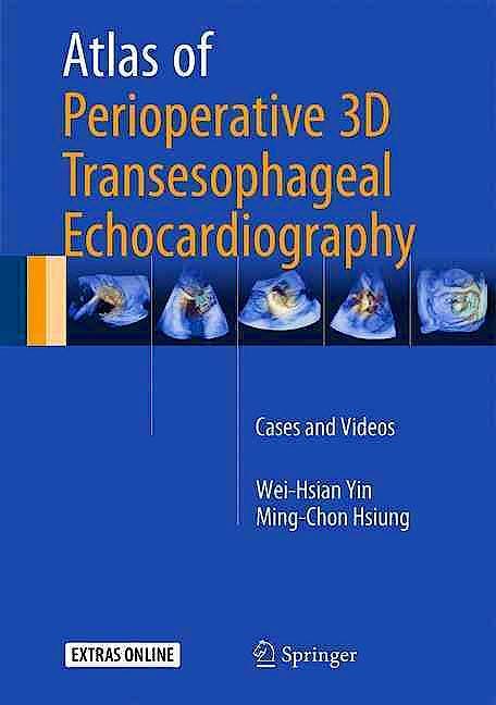 Portada del libro 9789811005862 Atlas of Perioperative 3D Transesophageal Echocardiography. Cases and Videos