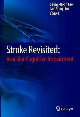 Portada del libro 9789811014321 Stroke Revisited: Vascular Cognitive Impairment