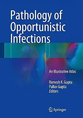 Portada del libro 9789811016684 Pathology of Opportunistic Infections. an Illustrative Atlas