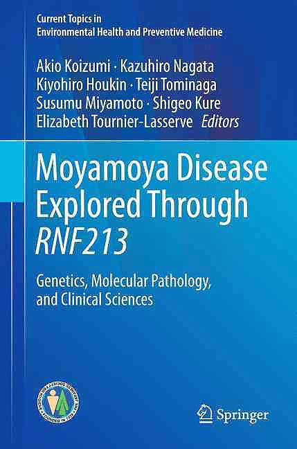 Portada del libro 9789811027109 Moyamoya Disease Explored through RNF213. Genetics, Molecular Pathology, and Clinical Sciences (Current Topics in Environmental Health And…)