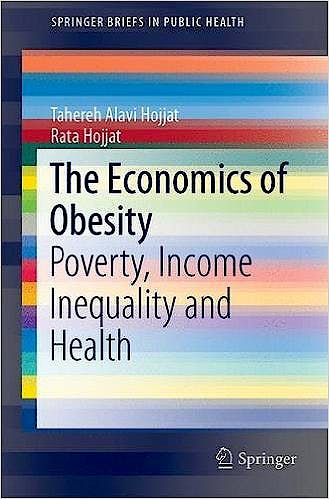 Portada del libro 9789811029103 The Economics of Obesity. Poverty, Income Inequality and Health (Springerbriefs in Public Health)