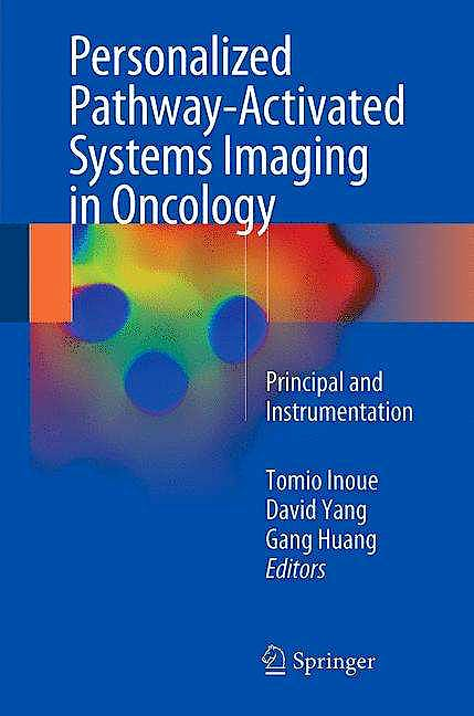 Portada del libro 9789811033483 Personalized Pathway-Activated Systems Imaging in Oncology. Principal and Instrumentation