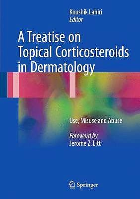 Portada del libro 9789811046087 A Treatise on Topical Corticosteroids in Dermatology. Use, Misuse and Abuse