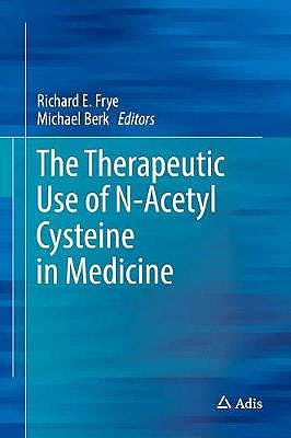 Portada del libro 9789811053108 The Therapeutic Use of N-Acetyl Cysteine (NAC) in Medicine