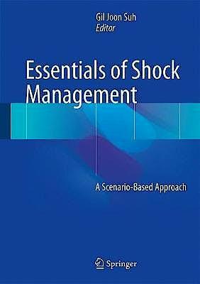 Portada del libro 9789811054051 Essentials of Shock Management. A Scenario-Based Approach