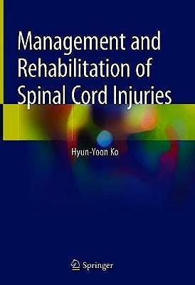 Portada del libro 9789811070327 Management and Rehabilitation of Spinal Cord Injuries