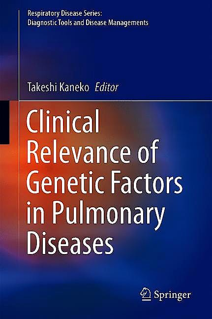 Portada del libro 9789811081439 Clinical Relevance of Genetic Factors in Pulmonary Diseases (Respiratory Disease Series: Diagnostic Tools and Disease Managements)