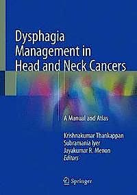 Portada del libro 9789811082818 Dysphagia Management in Head and Neck Cancers. A Manual and Atlas