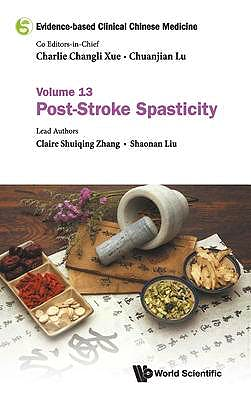 Portada del libro 9789811213717 Evidence-Based Clinical Chinese Medicine Volume 13: Post-Stroke Spasticity