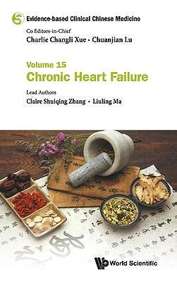 Portada del libro 9789811217883 Evidence-based Clinical Chinese Medicine Volume 15: Chronic Heart Failure