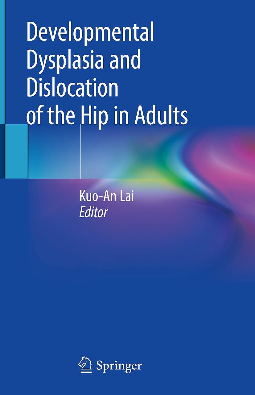 Portada del libro 9789811304132 Developmental Dysplasia and Dislocation of the Hip in Adults