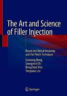 Portada del libro 9789811306105 The Art and Science of Filler Injection. Based on Clinical Anatomy and the Pinch Technique