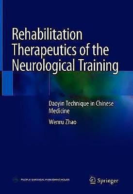 Portada del libro 9789811308116 Rehabilitation Therapeutics of the Neurological Training. Daoyin Technique in Chinese Medicine