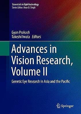 Portada del libro 9789811308833 Advances in Vision Research, Vol. II: Genetic Eye Research in Asia and the Pacific (Essentials in Ophthalmology)