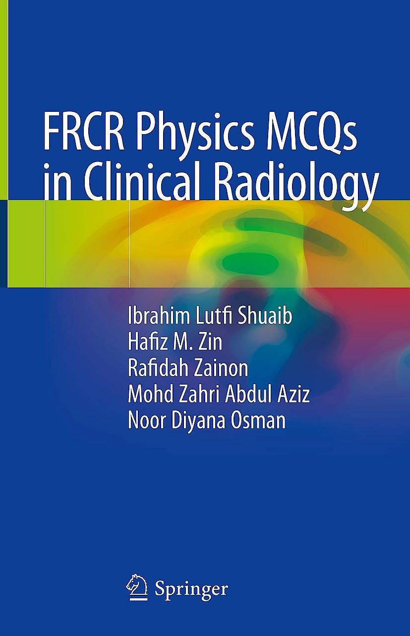 Portada del libro 9789811309106 FRCR Physics MCQs in Clinical Radiology