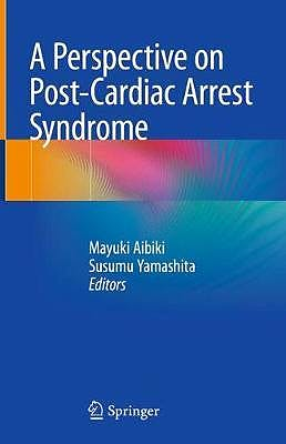 Portada del libro 9789811310980 A Perspective on Post-Cardiac Arrest Syndrome