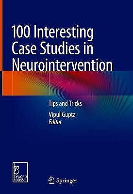 Portada del libro 9789811313455 100 Interesting Case Studies in Neurointervention. Tips and Tricks